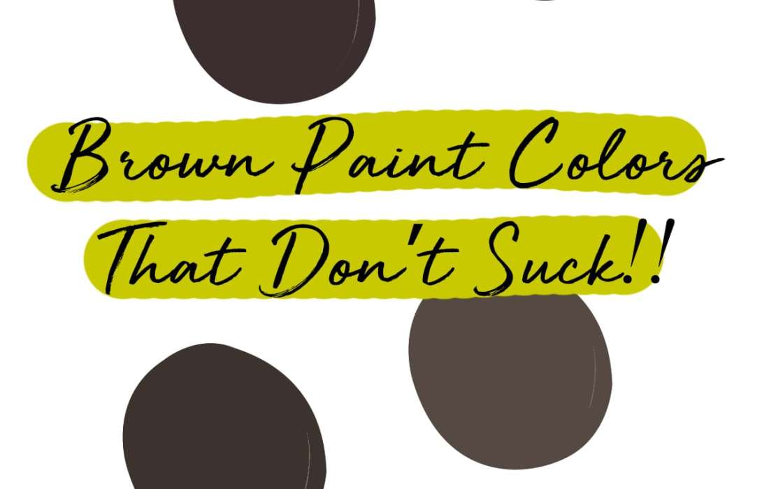 My Fave Five: Brown Paint Colors That Don't Suck