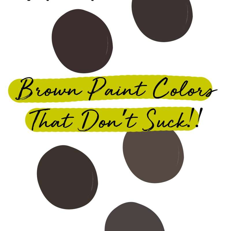 My Fave Five: Brown Paint Colors That Don't Suck | Jessica Brigham | Magazine Ready for Life