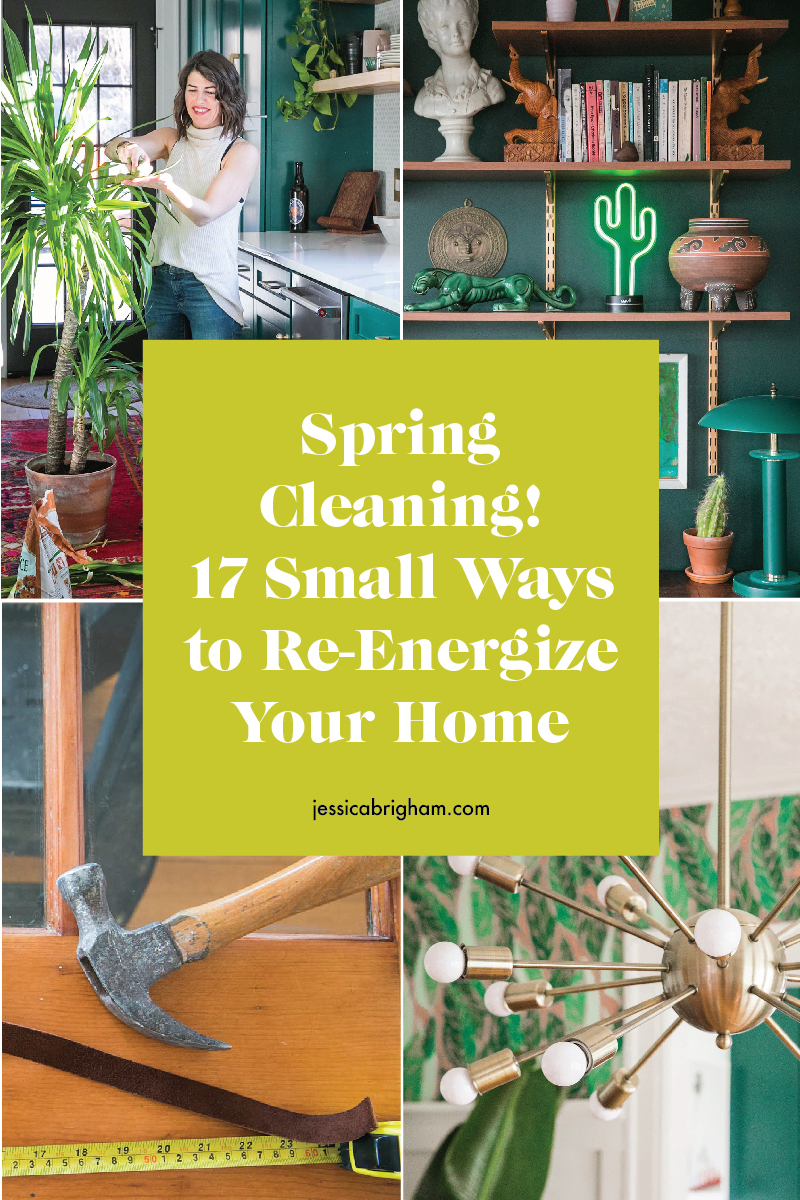 Spring Cleaning | 17 Small Ways to Re-energize Your Home | Jessica Brigham | Magazine Ready for Life | JessicaBrigham.com