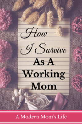 How I Survive As A Working Mom