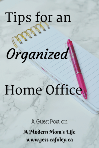 Tips For An Organized Home Office - A Guest Post