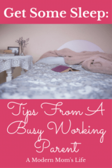Get Some Sleep: Tips From A Busy Working Parent