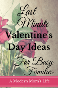 Last Minute Valentine's Day Ideas for Busy Families