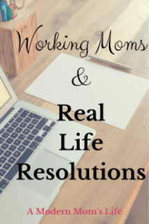 Working Moms and Real Life Resolutions