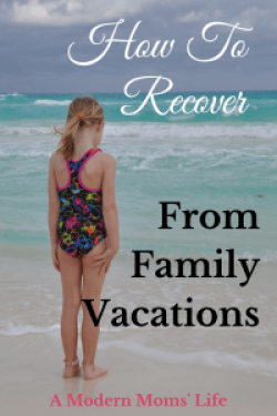 How To Recover From Family Vacations