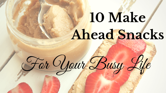 10 Make Ahead Snacks