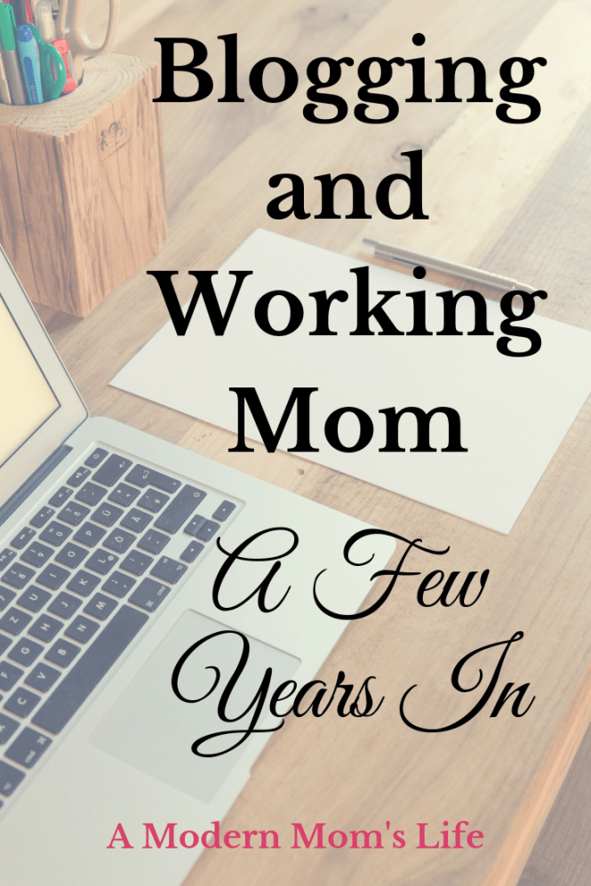 Blogging and Working Mom A Few Years In