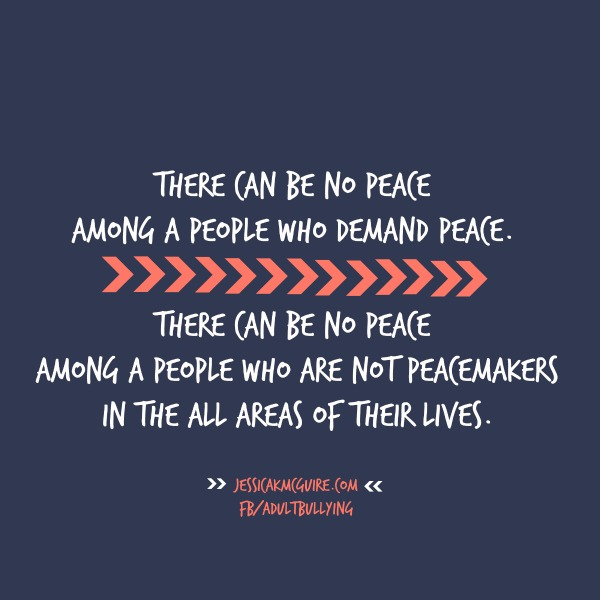 there can be no peace when people demand it jkmcguire