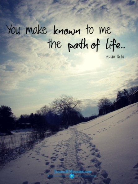 you make known to me the path of life jkmcguire small