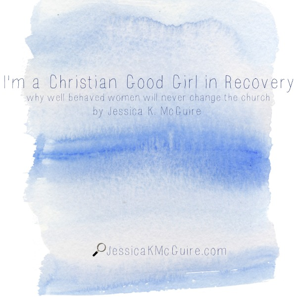 I am a Christian Good Girl in Recovery