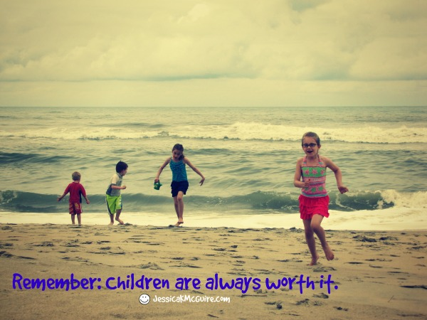 children are always worth it jkmcguire