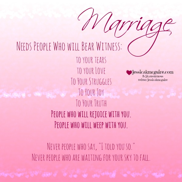 marriage needs people who will bear witness jkmcguire