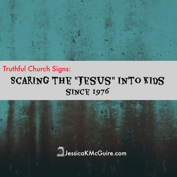 scaring the jesus into kids church signs jkmcguire