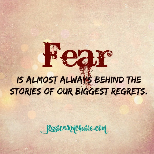 fear is behind our regrets