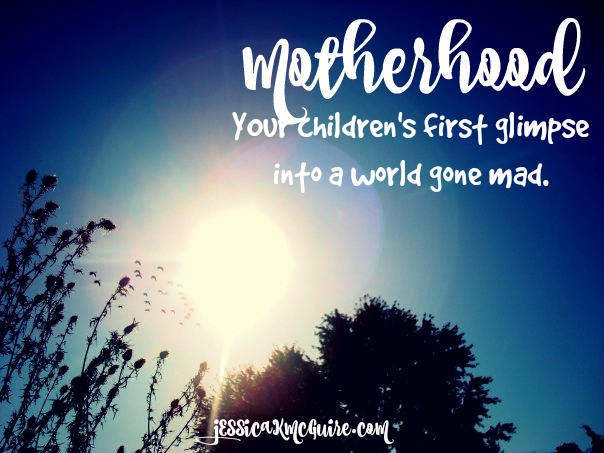 motherhood world gone mad