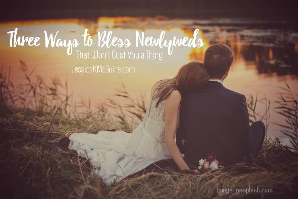three ways to bless newlyweds jkmcguire