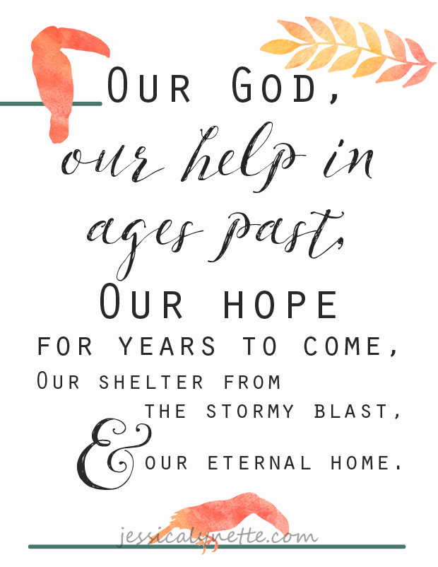 Our God, our help in ages past, Our hope for years to come, Our shelter from the stormy blast, And our eternal home. |:| Hymn lyrics and printable