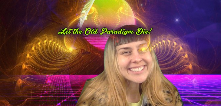 Let the Old Paradigm Die