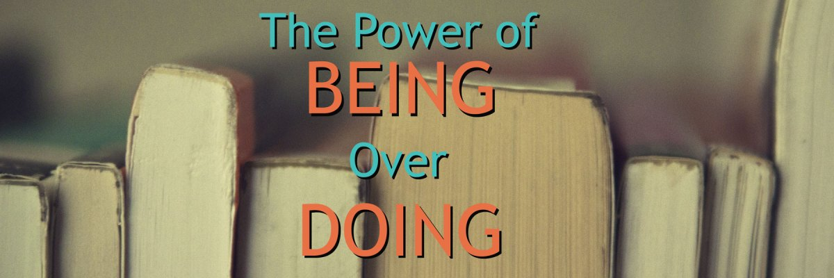 The Power of Being