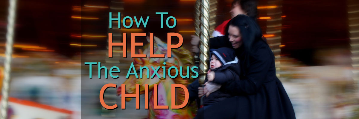 Helping Anxious Children