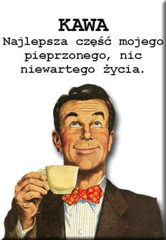 kawa najlepsza część mojego życia