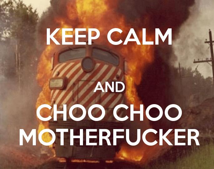 choo choo płonący pociąg motherfucker