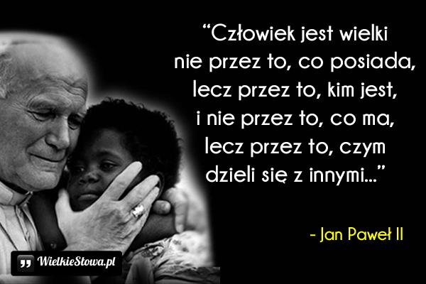 Cytaty Jana Pawła Ii Które Zna Cały świat Strona 3 Z 3