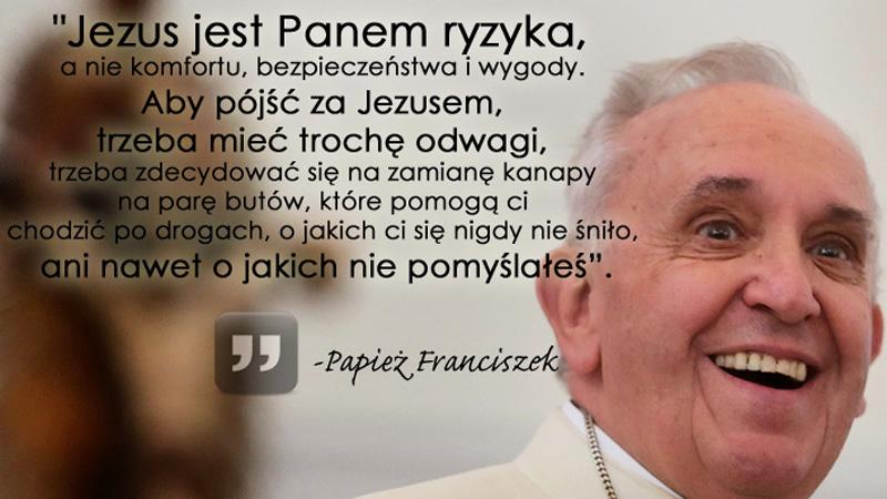 Najpiękniejsze Słowa Które Wypowiedział Papież Franciszek