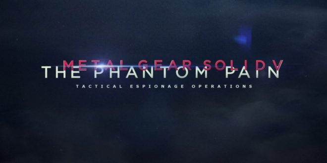 A Game 25+ Years in the Making – Metal Gear Solid V: The Phantom Pain: Coming Soon