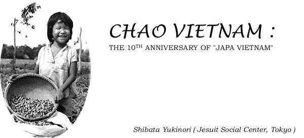 CHAO VIETNAM : THE 10TH ANNIVERSARY OF [ JAPA VIETNAM ]
