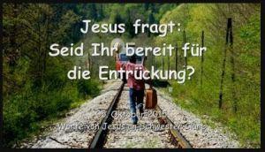 Jesus kommt bald - Bist Du bereit?