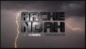 Arche Noah - Die wahre Geschichte
