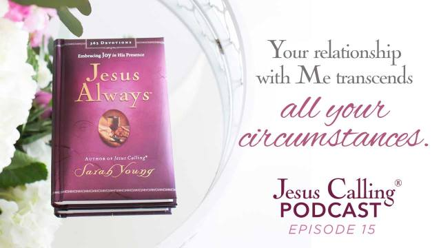 Listen to the Jesus Calling Podcast, Episode 15