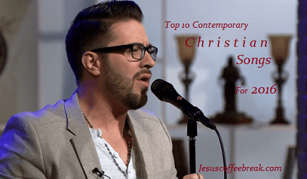 top 10 christian contemporary songs of 2016