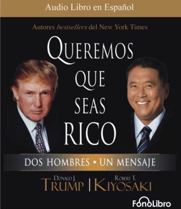 Audio libro: Queremos que seas Rico. Donald Trump y Robert Kiyosaki