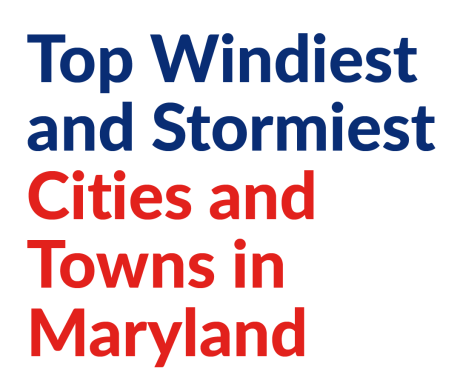 Top Windiest and Stormiest Cities and Towns in Maryland