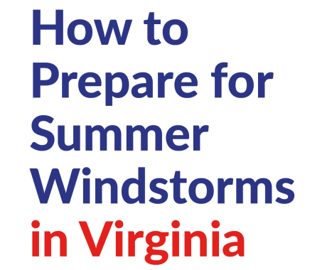 How to Prepare for Summer Windstorms in Virginia