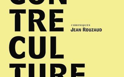 Contre-culture. Chroniques de Jean Rouzaud