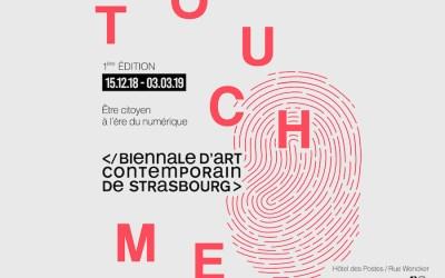 TOUCH ME  –  1ere Biennale d'art contemporain (Strasbourg)