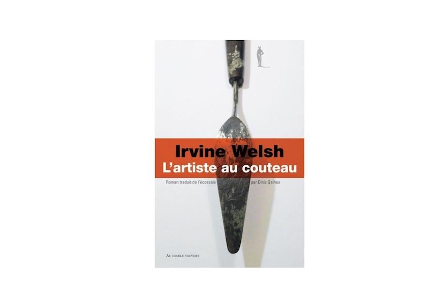 L'ARTISTE AU COUTEAU – IRVINE WELSH