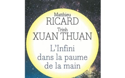 L'infini dans la paume de la main : Matthieu Ricard et Trinh Xuan Thuan