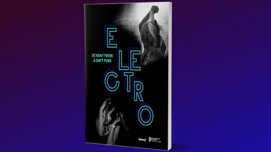 Electro, de Kraftwerk à Daft Punk, sous la direction de Jean-Yves Leloup