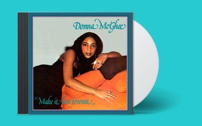 DONNA McGHEE – It Ain't No Big Thing (MAKE IT LAST FOREVER)