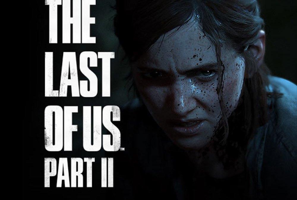 The Last of Us Part II (Sortie le 19 Juin 2020 exclusivement sur PS4)