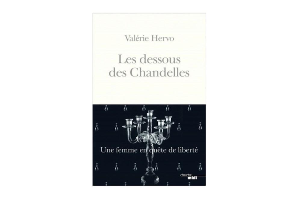 LES DESSOUS DES CHANDELLES – UNE FEMME EN QUÊTE DE LIBERTÉ de Valérie HERVO