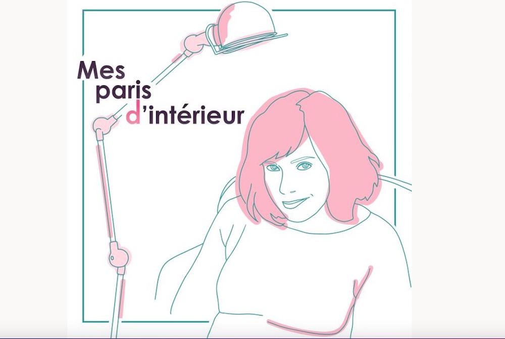 « Mes Paris d'Intérieur » : Un podcast sur l'aménagement et la décoration d'intérieur.