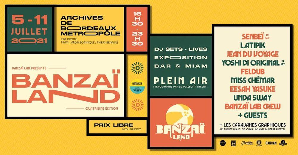 Banzaï Land IV  du 5 au 11 Juillet 2021 (Bordeaux)