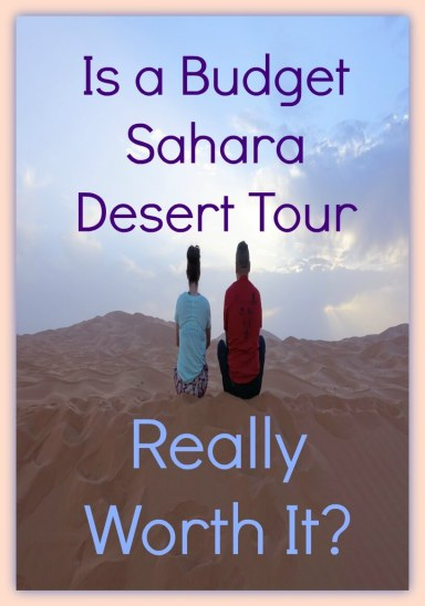 Is a Budget Sahara Desert Tour Really Worth It?