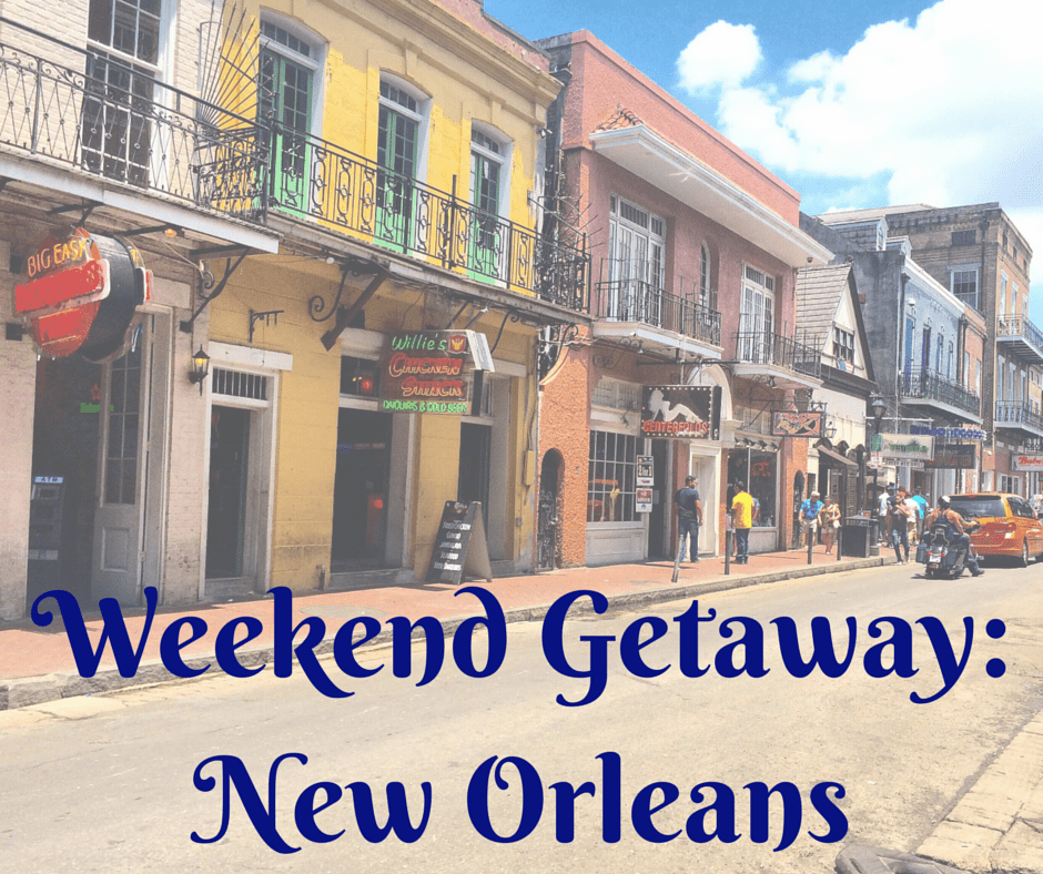 Weekend Getaway-New Orleans