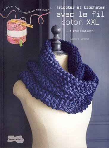 Tricoter Et Crocheter Avec Le Fil Coton XXL Dessain Et